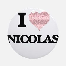 I Love Nicolas (Heart Made from Lov Round Ornament