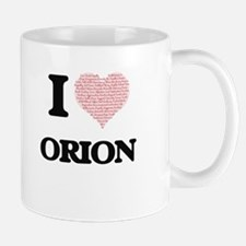 I Love Orion (Heart Made from Love words) Mugs
