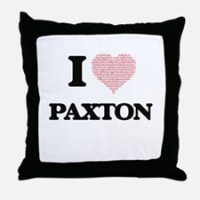 I Love Paxton (Heart Made from Love w Throw Pillow