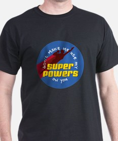 Super Powers 02 T-Shirt