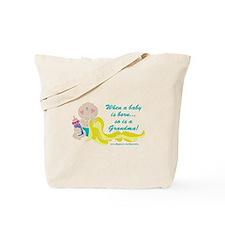 Grandma Is Born Tote Bag