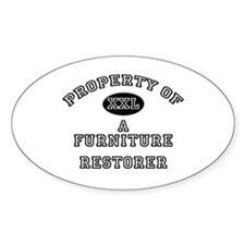 Property of a Furniture Restorer Oval Decal