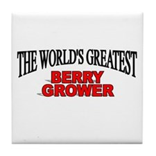 """"""" The World's Greatest Berry Grower"""" Tile Coaster"""