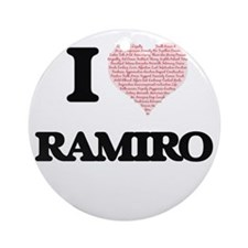 I Love Ramiro (Heart Made from Love Round Ornament