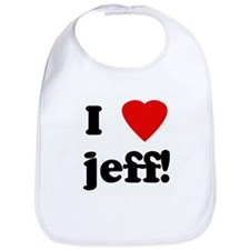 I Love jeff! Bib