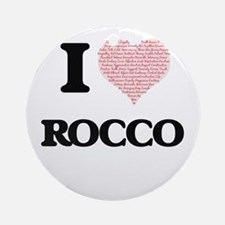 I Love Rocco (Heart Made from Love Round Ornament