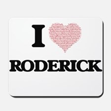 I Love Roderick (Heart Made from Love wo Mousepad
