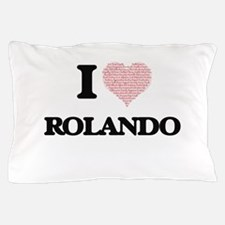 I Love Rolando (Heart Made from Love w Pillow Case