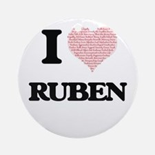 I Love Ruben (Heart Made from Love Round Ornament