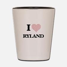 I Love Ryland (Heart Made from Love wor Shot Glass