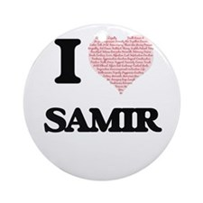 I Love Samir (Heart Made from Love Round Ornament
