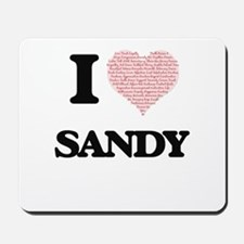 I Love Sandy (Heart Made from Love words Mousepad