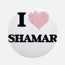 I Love Shamar (Heart Made from Love Round Ornament