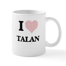I Love Talan (Heart Made from Love words) Mugs