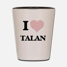 I Love Talan (Heart Made from Love word Shot Glass