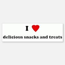 I Love delicious snacks and t Bumper Bumper Bumper Sticker