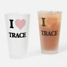 I Love Trace (Heart Made from Love Drinking Glass