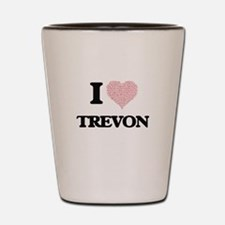 I Love Trevon (Heart Made from Love wor Shot Glass
