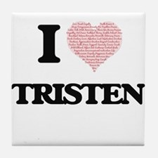 I Love Tristen (Heart Made from Love Tile Coaster