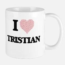 I Love Tristian (Heart Made from Love words) Mugs