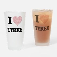 I Love Tyree (Heart Made from Love Drinking Glass