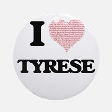 I Love Tyrese (Heart Made from Love Round Ornament