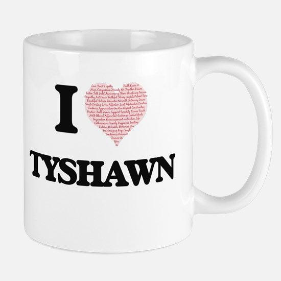 I Love Tyshawn (Heart Made from Love words) Mugs