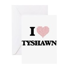 I Love Tyshawn (Heart Made from Lov Greeting Cards
