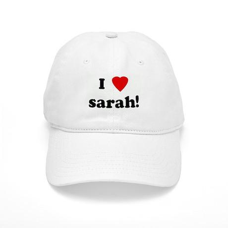 I Love sarah! Cap