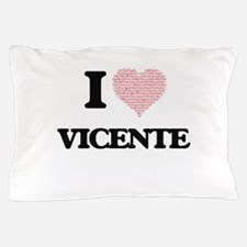 I Love Vicente (Heart Made from Love w Pillow Case