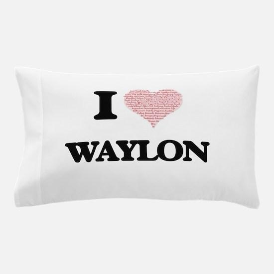 I Love Waylon (Heart Made from Love wo Pillow Case