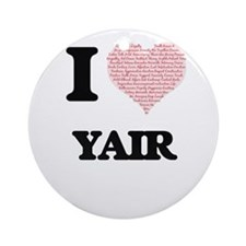 I Love Yair (Heart Made from Love w Round Ornament