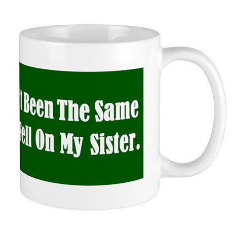 House Fell on my Sister Mug