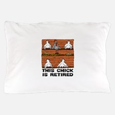 Retired Chick Pillow Case