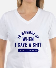 IN MEMORY OF WHEN I GAVE A SHIT T-Shirt