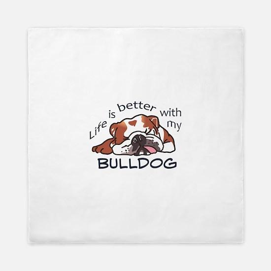Better With Bulldog Queen Duvet