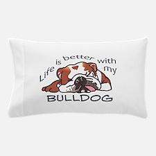 Better With Bulldog Pillow Case