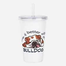 Better With Bulldog Acrylic Double-wall Tumbler