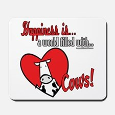 Happiness is Cows Mousepad