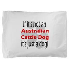 not australian cattle.png Pillow Sham