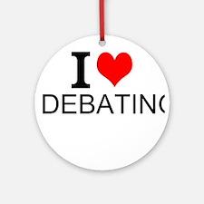 I Love Debating Round Ornament