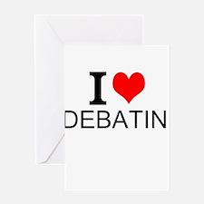I Love Debating Greeting Cards