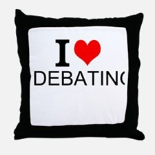 I Love Debating Throw Pillow