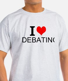 I Love Debating T-Shirt
