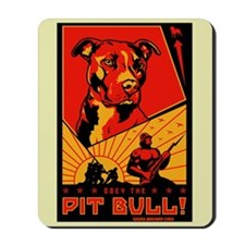 Obey the Pit Bull! Mousepad