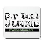 PitBull Junkie Mousepad