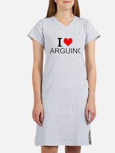 I Love Arguing Women's Nightshirt