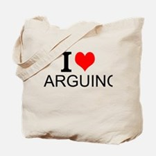 I Love Arguing Tote Bag