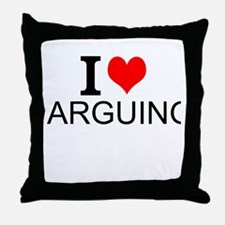 I Love Arguing Throw Pillow