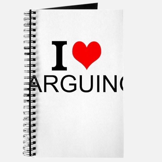 I Love Arguing Journal